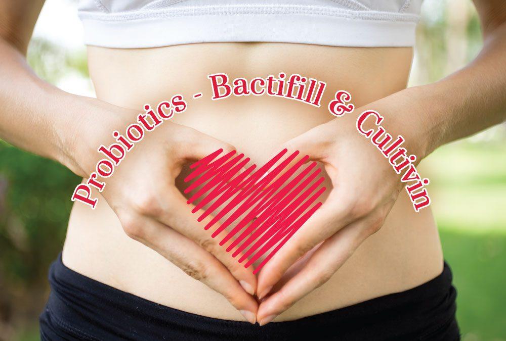 Probiotics – Bactifill & Cultivin