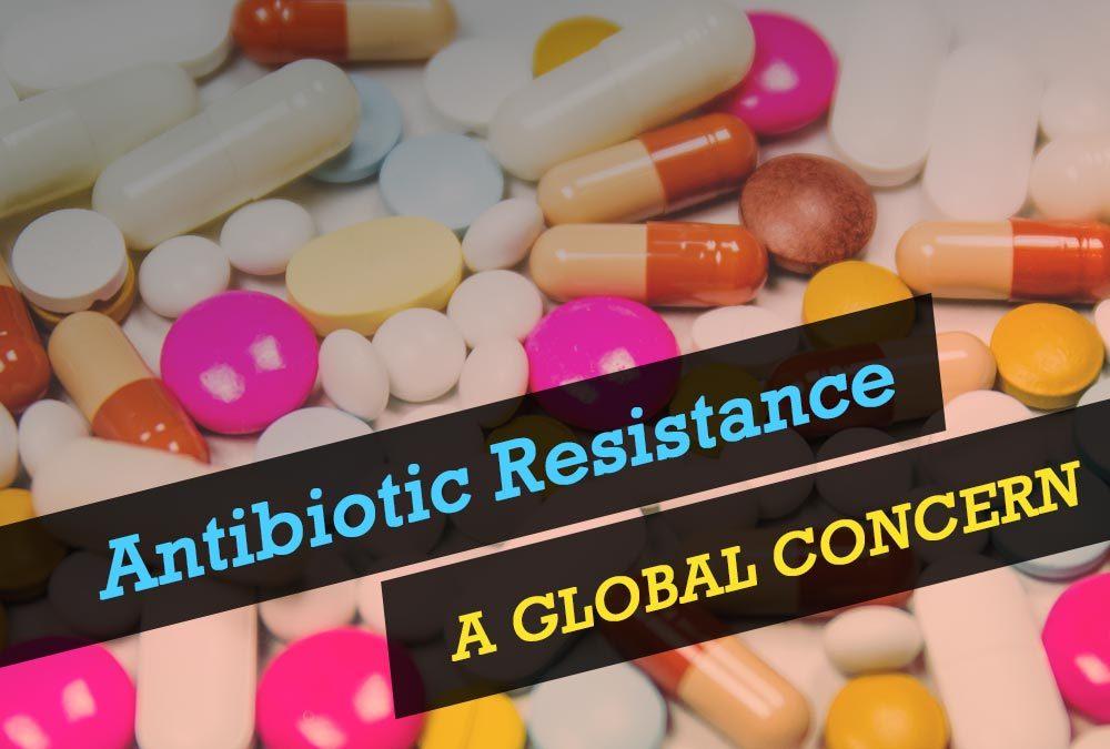 Antibiotic Resistance – A Global Concern