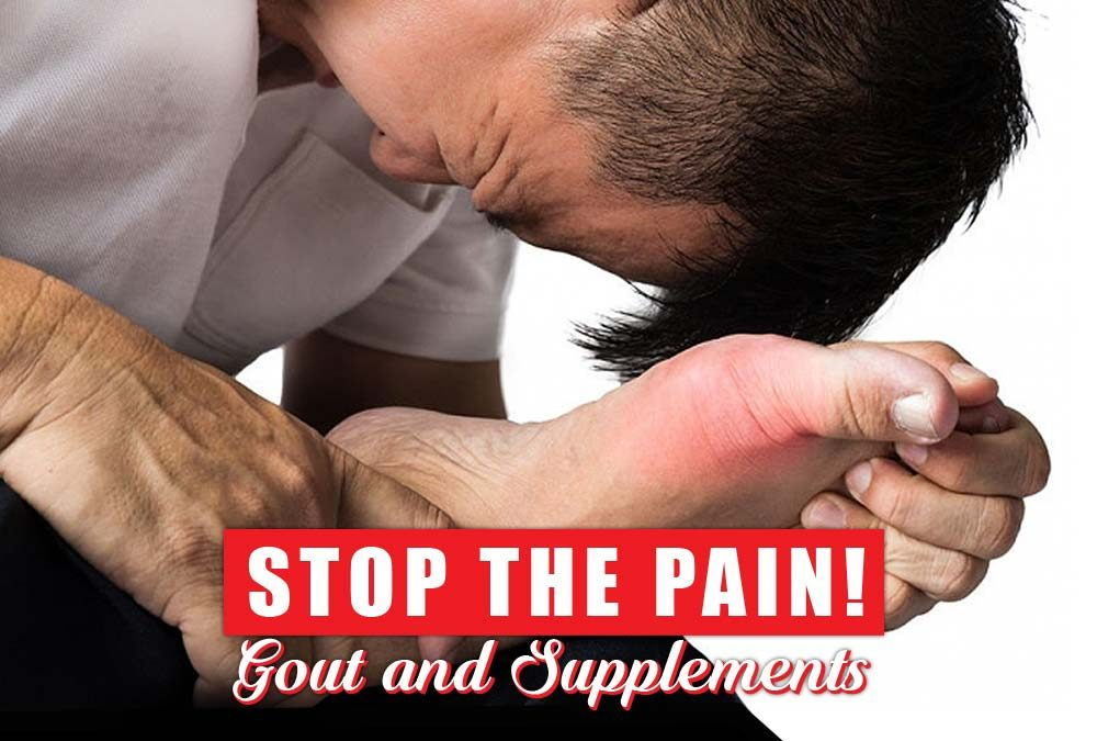 Stop The Pain! Gout and Supplements