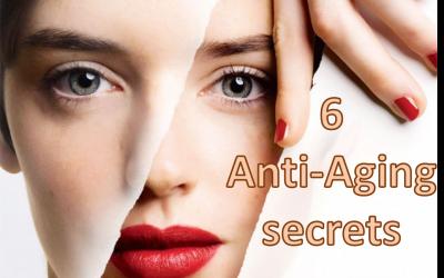Six Anti-Aging Secrets