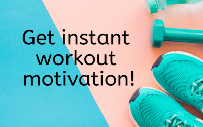 Get Instant Workout Motivation