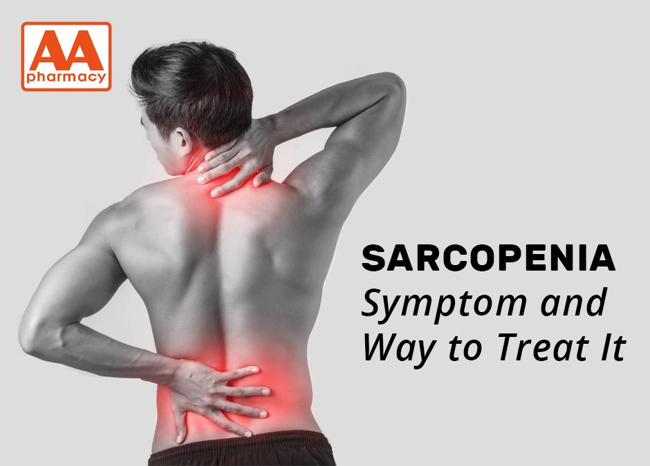 Sarcopenia Symptom and Way to Treat It